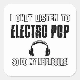 Escucho solamente el ELECTRO POP Pegatina Cuadrada