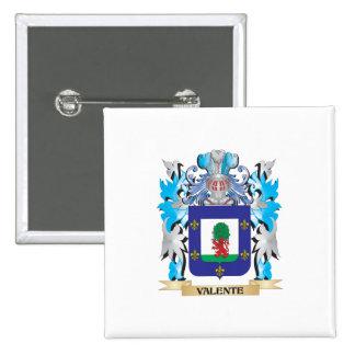 Escudo de armas de Valente - escudo de la familia Pin Cuadrada 5 Cm