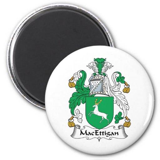 Escudo de la familia de MacEttigan Imán Redondo 5 Cm