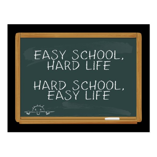 Escuela fácil, vida dura - escuela dura, vida fáci postal