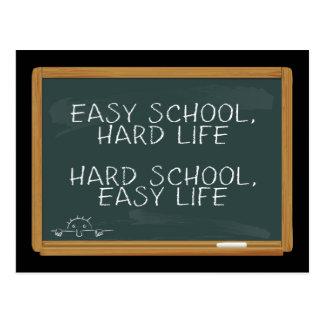 Escuela fácil, vida dura - escuela dura, vida tarjeta postal