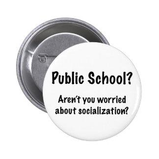 ¿Escuela pública? Botón Pin Redondo De 2 Pulgadas