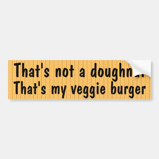 Ese buñuelo es mi hamburguesa del veggie pegatina para auto