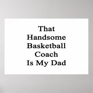 Ese entrenador de béisbol hermoso es mi papá posters