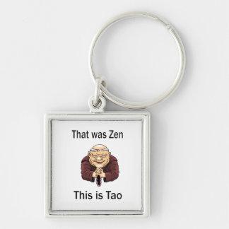 Ése era zen, éste es Tao Llavero Cuadrado Plateado