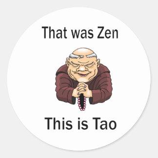 Ése era zen éste es Tao Etiqueta Redonda