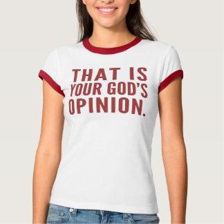 Ése es camisetas de la opinión de su dios poleras