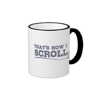 Ése es cómo enrollo taza
