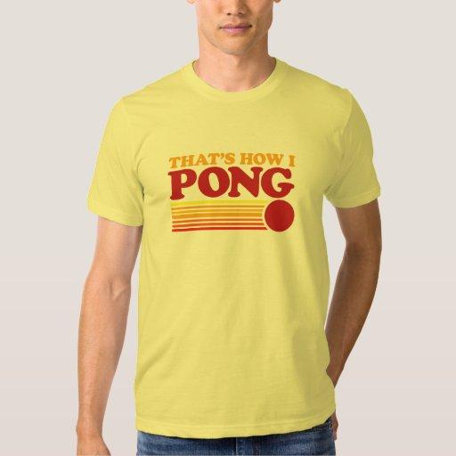 Ése es cómo I Pong Playeras