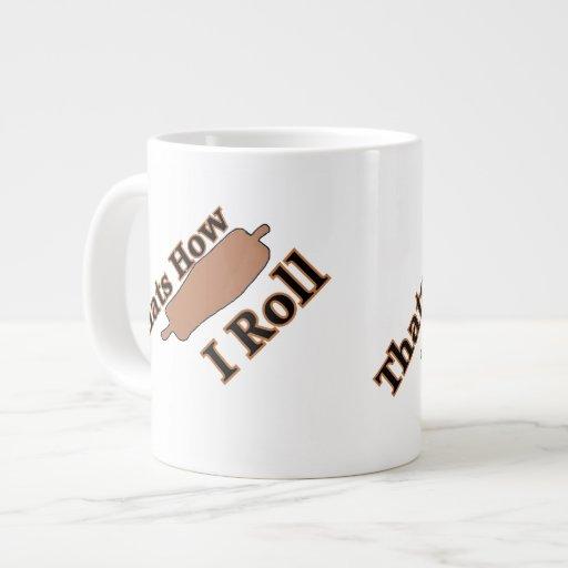 Ése es cómo ruedo la taza