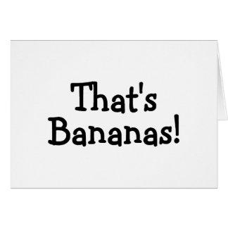 Ése es plátanos tarjeta de felicitación