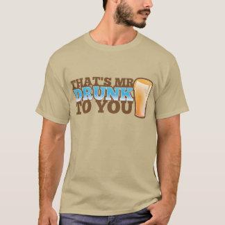 ¡Ése es SR. DRUNK a usted! Playera