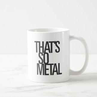 Ése es tan metal taza