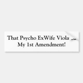 Ese ExWife psico Etiqueta De Parachoque