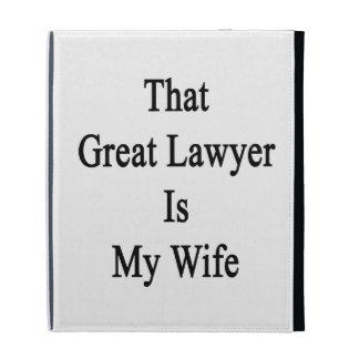 Ese gran abogado es mi esposa