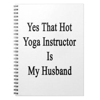 Ese instructor caliente de la yoga es sí mi marido spiral notebooks