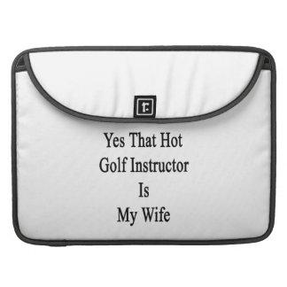 Ese instructor caliente del golf es sí mi esposa funda para macbook pro