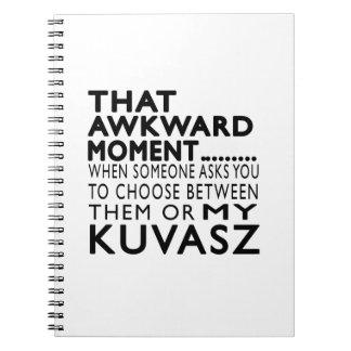 Ese momento torpe Kuvasz Libreta