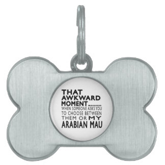Ese momento torpe Mau.Designs árabe Placa De Mascota