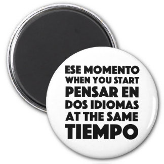 Ese Momento When You Start Language Student Magnet