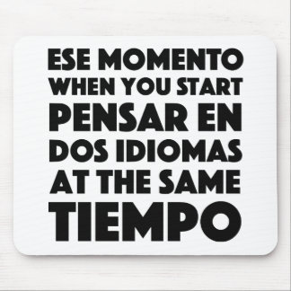 Ese Momento When You Start Language Student Mouse Pad