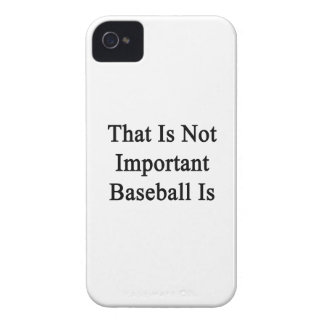 Ése no es béisbol importante es iPhone 4 cárcasas