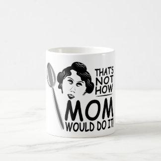 Ése no es cómo la mamá lo haría asalta