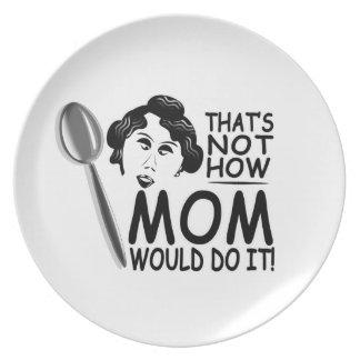 Ése no es cómo la mamá lo haría platea plato de cena