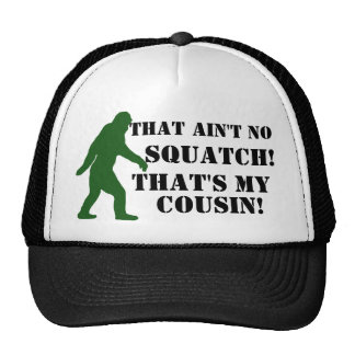 ¡Ése no es ningún Squatch que es mi primo! Gorras
