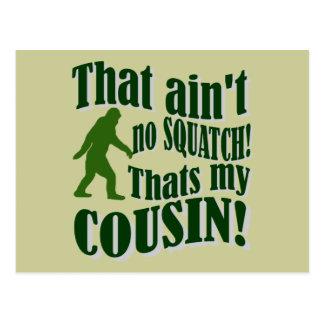 ¡Ése no es ningún Squatch que es mi primo! Tarjeta Postal