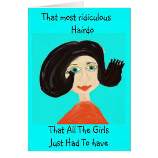 Ese peinado más ridículo tarjeta pequeña