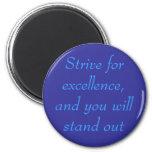 Esfuércese para la excelencia, botón imanes de nevera
