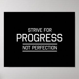 Esfuércese para la perfección del progreso no poster
