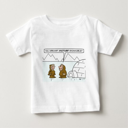 eskimo wife wrecked another snowmobile baby T-Shirt