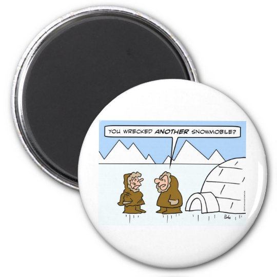 eskimo wife wrecked another snowmobile magnet