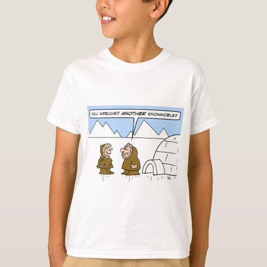 eskimo wife wrecked another snowmobile T-Shirt