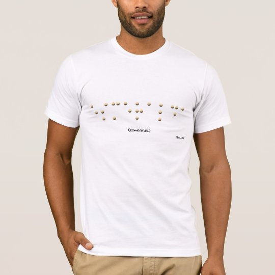 Esmeralda in Braille T-Shirt