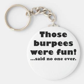 Eso Burpees era diversión dijo nadie nunca Llaveros Personalizados