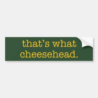 Eso es lo que Cheesehead Etiqueta De Parachoque