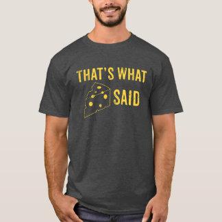 Eso es lo que dijo el queso la camiseta