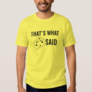 Eso es lo que dijo el queso la camiseta playera