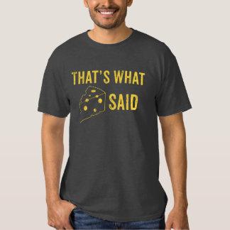 Eso es lo que dijo el queso la camiseta playeras