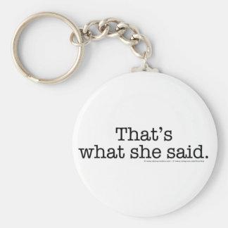 Eso es lo que ella dijo 2 llavero