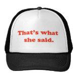 Eso es lo que ella dijo 3 gorra