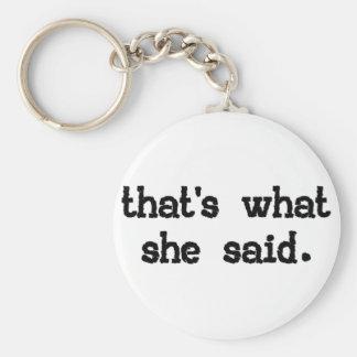 Eso es lo que ella dijo - el decir de la oficina llavero redondo tipo pin