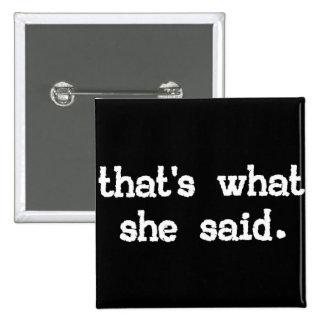 Eso es lo que ella dijo - el decir de la oficina pin cuadrada 5 cm