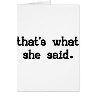 Eso es lo que ella dijo - el decir de la oficina tarjeta de felicitación
