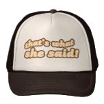 Eso es lo que ella dijo el gorra