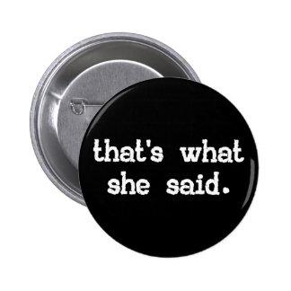 ESO ES LO QUE ELLA DIJO el Pin del botón