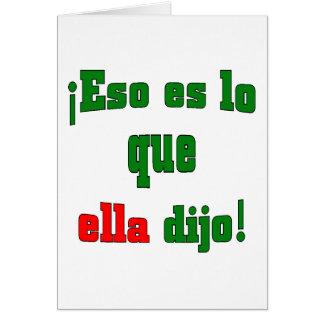 ¡Eso es lo que ella dijo! (Español) Tarjeta